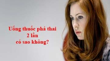 uong-thuoc-pha-thai-2-lan-co-sao-khong